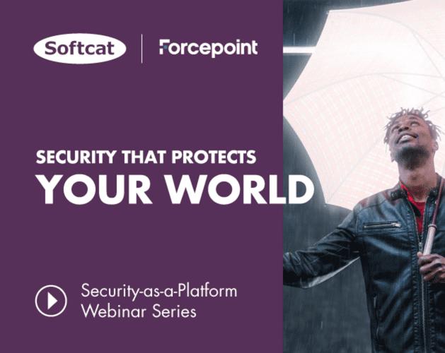Softcat SecurityasaPlatform Webinar OFT Banners Forcepoint 629x500