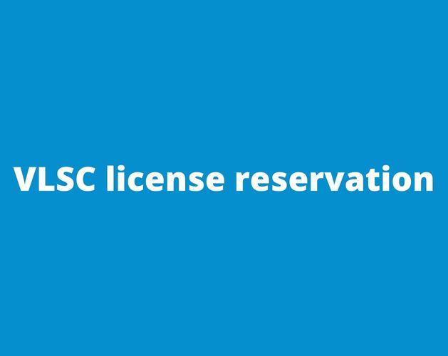 VLSC license reservation