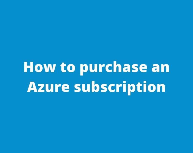 How to purchase an Azure subscription