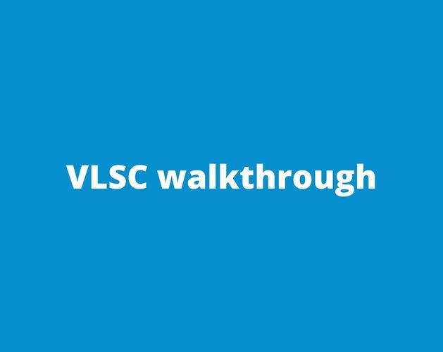 VLSC walkthrough