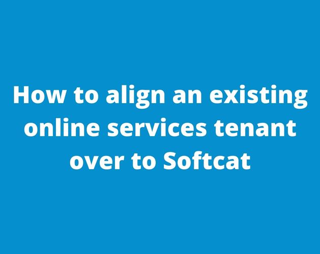 How to align an existing online services tenant over to Softcat