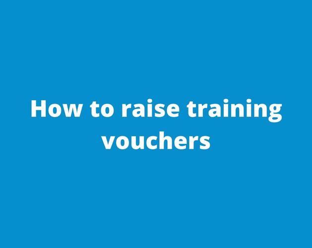 How to raise training vouchers